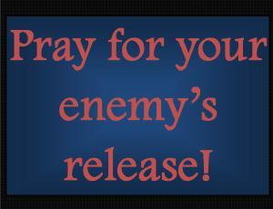 Pray for your enemy