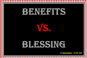Benefit vs Blessing